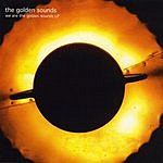 The Golden Sounds We Are The Golden Sounds