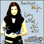 Damhnait Doyle Say What You Will (Single)