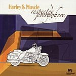 Harley & Muscle Respected Everywhere