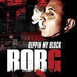 Rob G. Reppin' My Block (Single) (Edited)