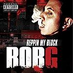 Rob G. Reppin' My Block (Single) (Parental Advisory)