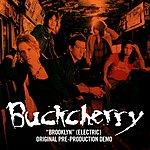 Buckcherry Brooklyn (Electric - Pre-Production Demo/Single)