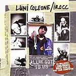 Luni Coleone All We Got Is Us