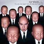 Q*Ball This Is Serious Business