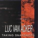 Luc Van Acker Taking Snapshots, Vol.2