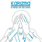 Karizma A Mind Of Its Own
