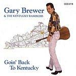 Gary Brewer & the Kentucky Ramblers Goin' Back To Kentucky