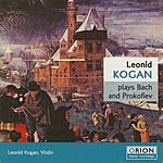 Leonid Kogan Plays Bach And Prokofiev