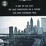 Don Friedman Trio A Day In The City: Six Jazz Variations On A Theme