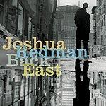 Joshua Redman Back East (With Bonus Track)