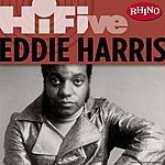 Eddie Harris Rhino Hi-Five: Eddie Harris