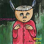 Dinosaur Jr. Without A Sound (Remastered)