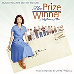John Frizzell The Prize Winner Of Defiance, Ohio: Original Score From The Motion Picture