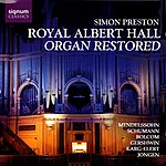 Simon Preston Royal Albert Hall Organ Restored