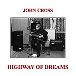 John Cross Highway Of Dreams