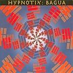 Hypnotix Bagua