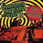 The Frankenstein Drag Queens From Planet 13 Viva Las Violence