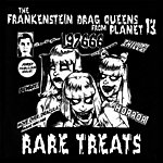 The Frankenstein Drag Queens From Planet 13 Rare Treats