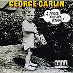 George Carlin A Place For My Stuff! (Parental Advisory)