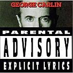 George Carlin Parental Advisory: Explicit Lyrics (Parental Advisory)