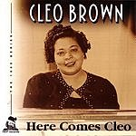 Cleo Brown Here Comes Cleo