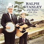Ralph Stanley Like Father, Like Son
