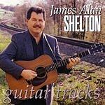 James Alan Shelton Guitar Tracks