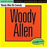Woody Allen Woody Allen On Comedy