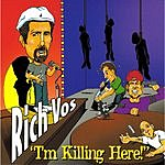 Rich Vos I'm Killing Here