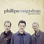 Phillips, Craig & Dean Greatest Hits: Phillips, Craig & Dean