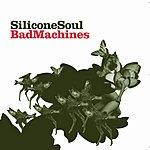 Silicone Soul Bad Machines (3-Track Maxi Single)