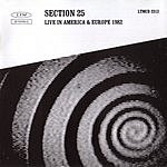 Section 25 Live In America & Europe 1982