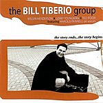 Bill Tiberio Group The Story Ends...The Story Begins