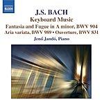 Jenő Jandó Fantasia & Fugue in A Minor, BWV 904/Aria Variata in A Minor, BWV 989/Overture in B Minor, BWV 831