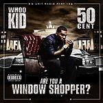 DJ Whoo Kid G-Unit Radio Part 15: Are You A Window Shopper? (Parental Advisory)