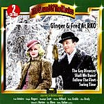 Fred Astaire Ginger & Fred At RKO (Remastered)