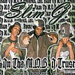 Slim G In The M.O.B. I Trust (Parental Advisory)