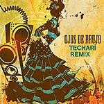 Ojos De Brujo Techarí Remixes