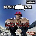 Planet Asia Havin' Thangs (Single)