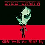 The Zico Chain Where Would You Rather Be? (Single)