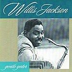 Willis 'Gator' Jackson Gentle Gator