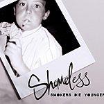Shameless Smokers Die Younger (Parental Advisory)