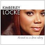 Kimberley Locke Based On A True Story