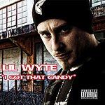 Lil Wyte I Got Dat Candy (Single) (Parental Advisory)
