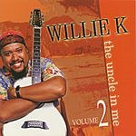 Willie K The Uncle In Me, Vol.2