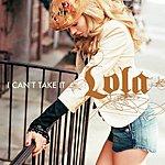 Lola I Can't Take It (3-Track Maxi-Single)