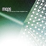 Maps It Will Find You (Maps Enlighten Mix)