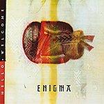 Enigma Hello + Welcome (3-Track Maxi-Single)