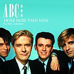 ABC Never More Than Now: The ABC Collection