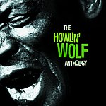 Howlin' Wolf The Howlin' Wolf Anthology